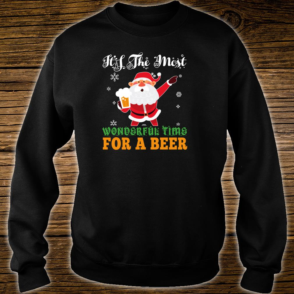 Sarcastic Santa Wonderful Time for a Beer Christmas Shirt sweater