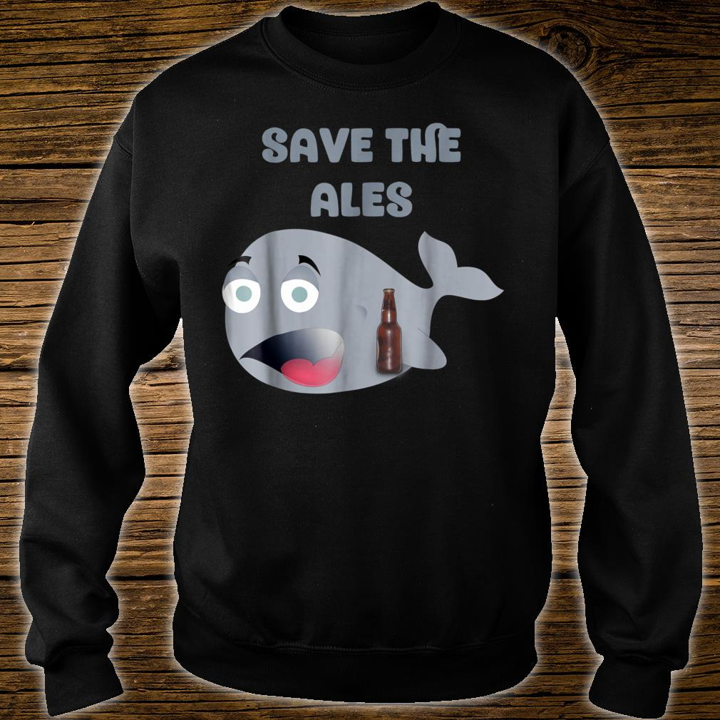 Save The Ales Beer Novelty Shirt sweater