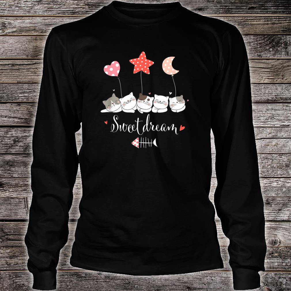 Sweets Dreams Cat For Kitten's Lovers Shirt long sleeved