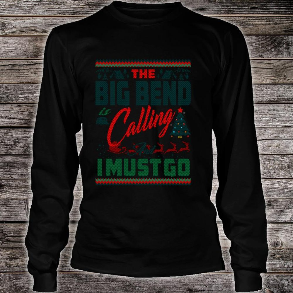 The Big Bend Camping Is Calling Christmas Shirt long sleeved