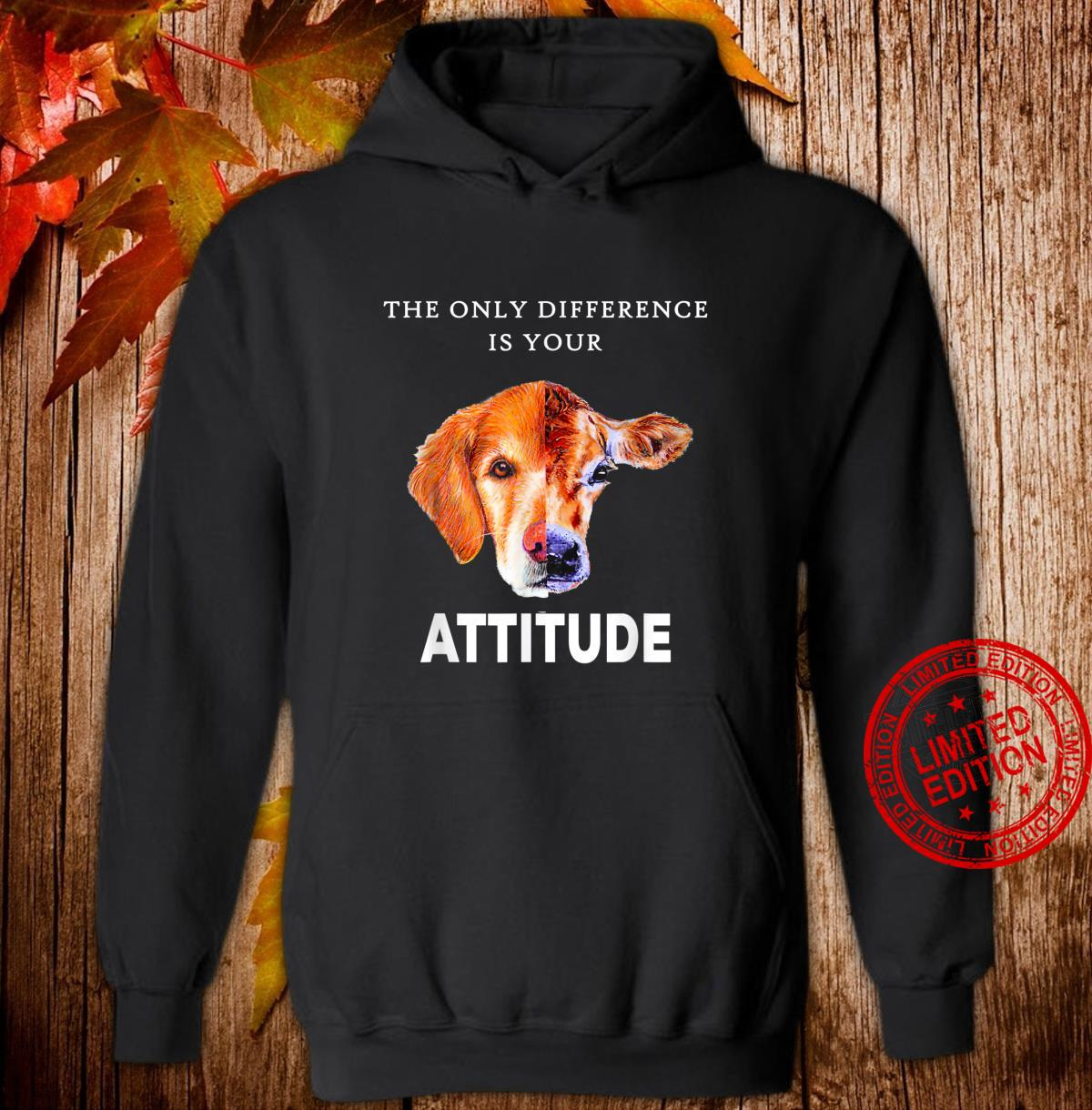 The Only Difference Is Your Attitude Shirt Shirt hoodie