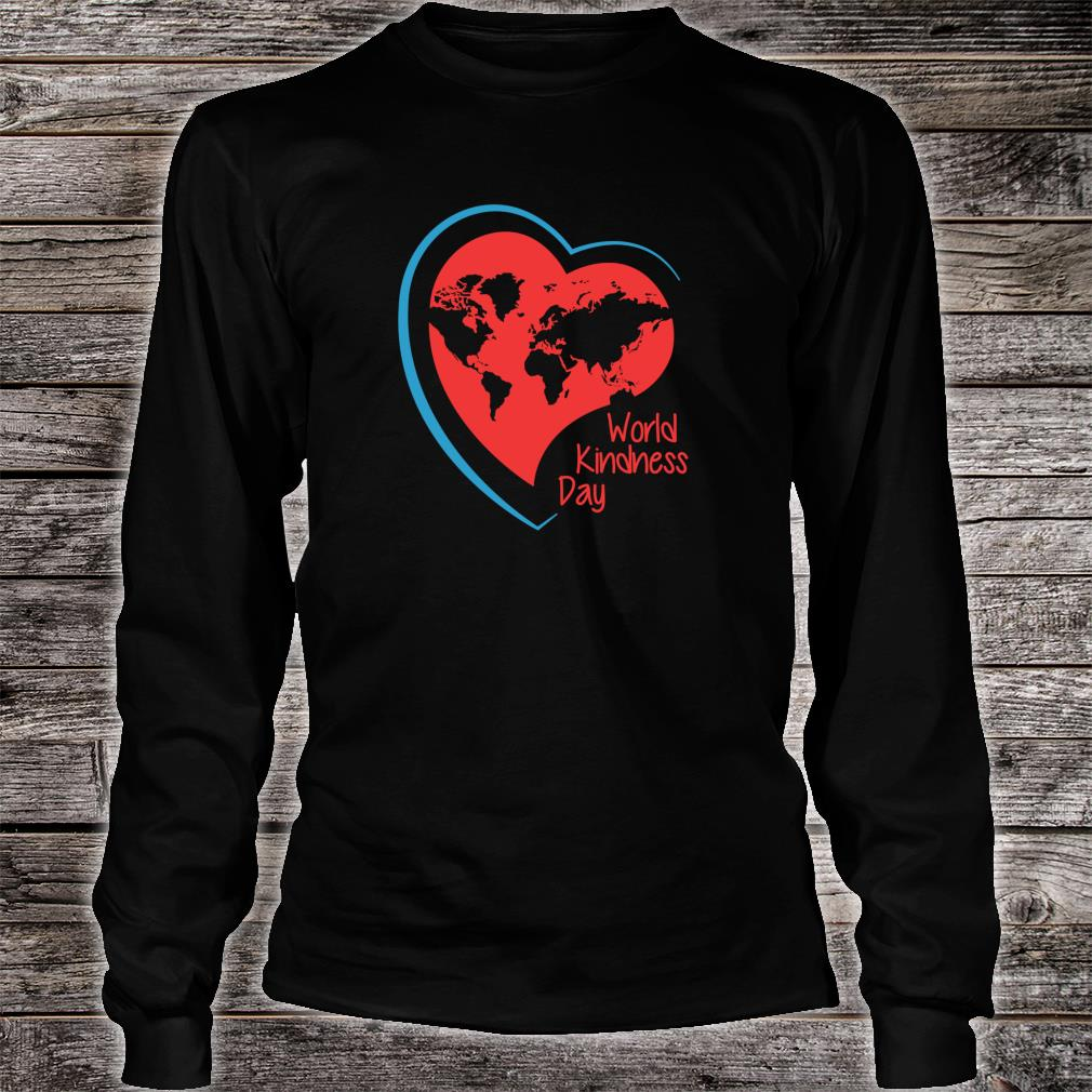 World Kindness Day #WorldKindnessDay Shirt long sleeved
