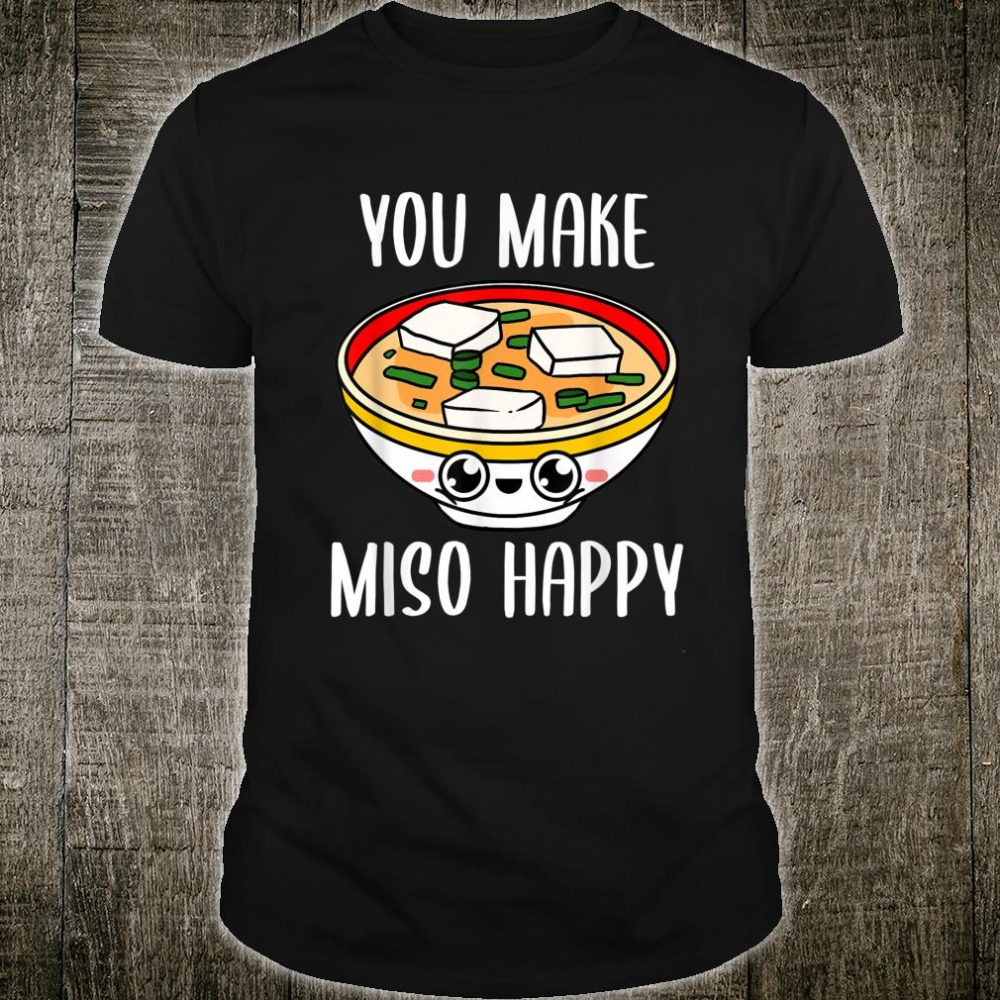 You Make Miso Happy Japanese Valentines Day Shirt